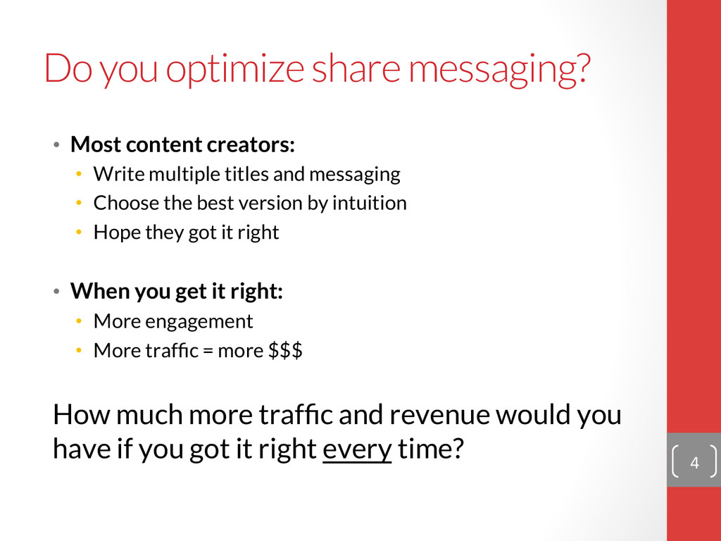 Do you optimize share messaging? • Most conte...