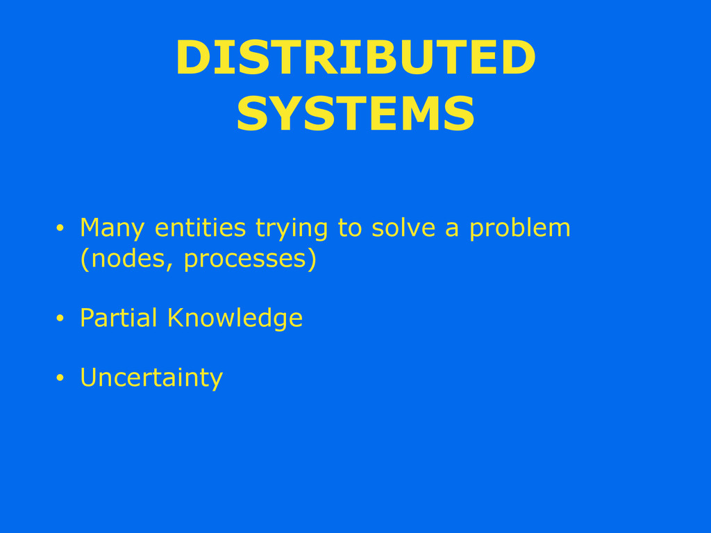 DISTRIBUTED SYSTEMS • Many entities trying to s...