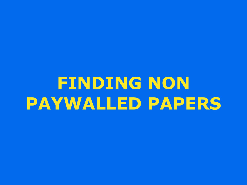 FINDING NON PAYWALLED PAPERS