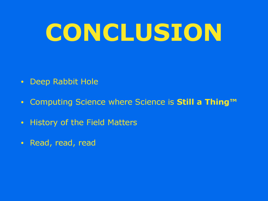 CONCLUSION • Deep Rabbit Hole • Computing Scien...