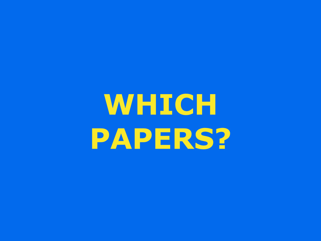 WHICH PAPERS?