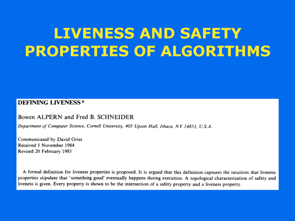 LIVENESS AND SAFETY PROPERTIES OF ALGORITHMS