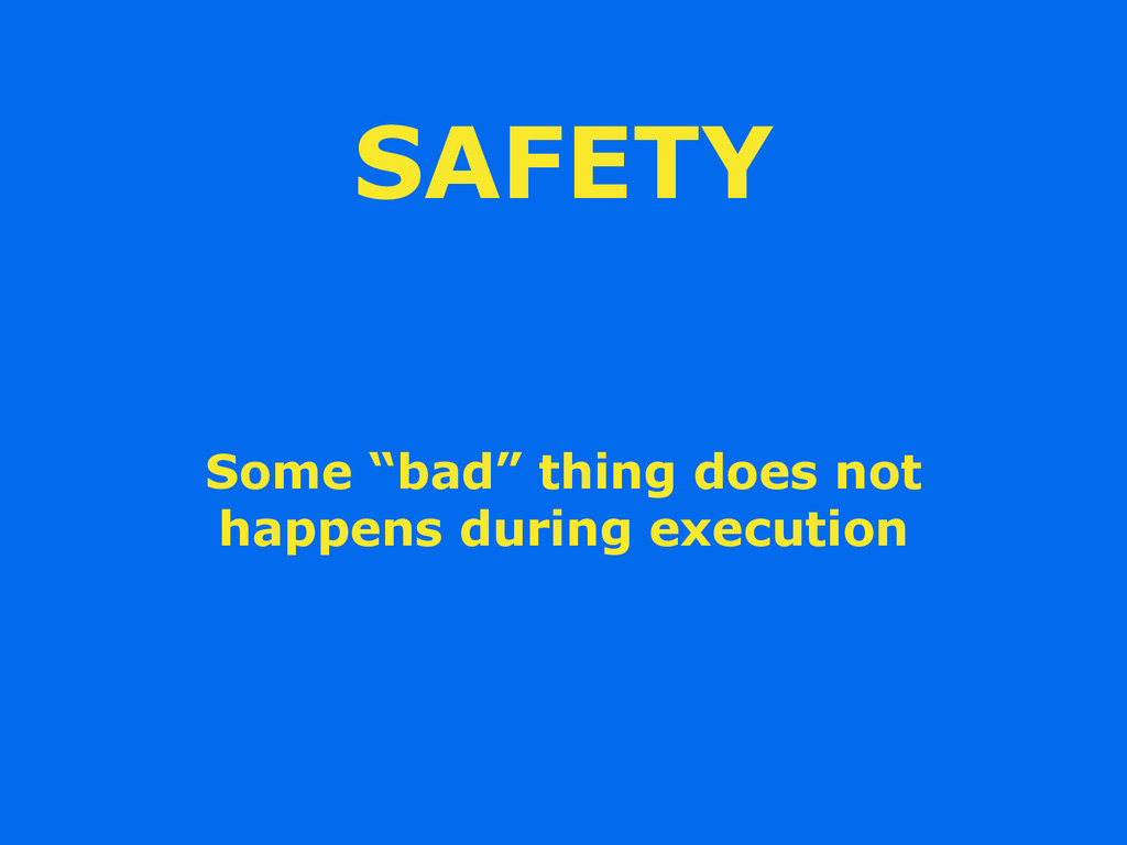 "SAFETY Some ""bad"" thing does not happens during..."
