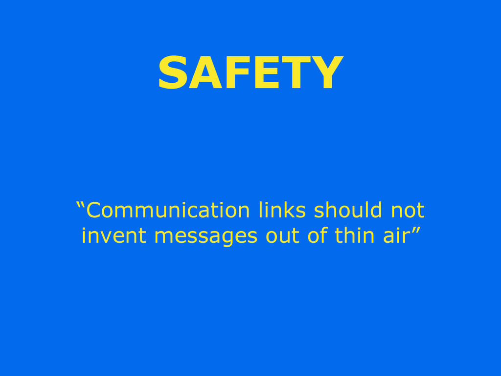 "SAFETY ""Communication links should not invent m..."