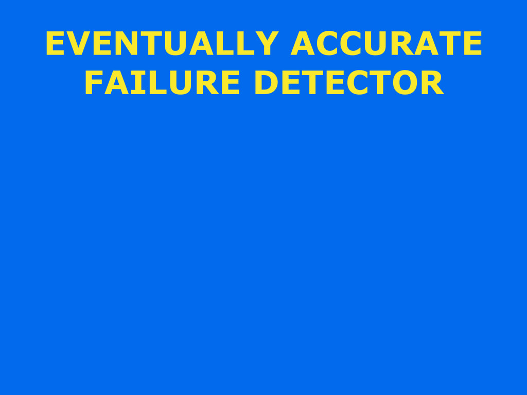 EVENTUALLY ACCURATE FAILURE DETECTOR