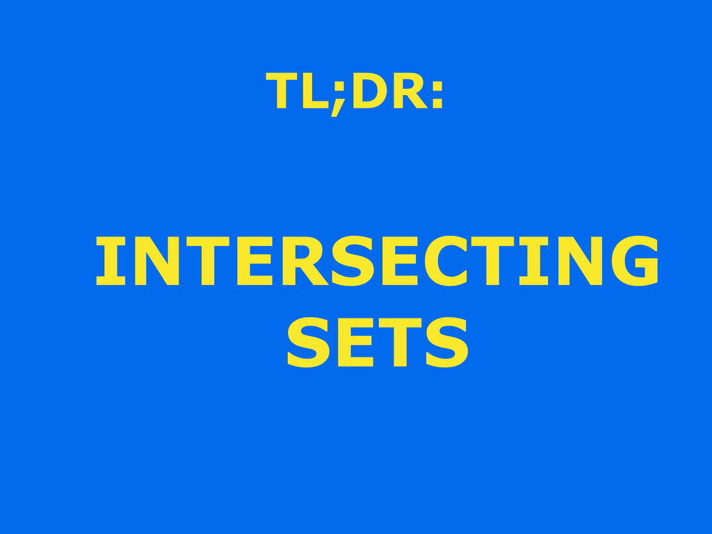 TL;DR: INTERSECTING SETS