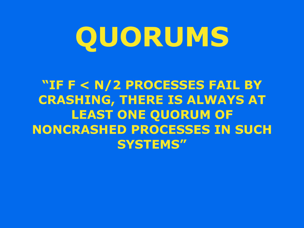 """IF F < N/2 PROCESSES FAIL BY CRASHING, THERE I..."