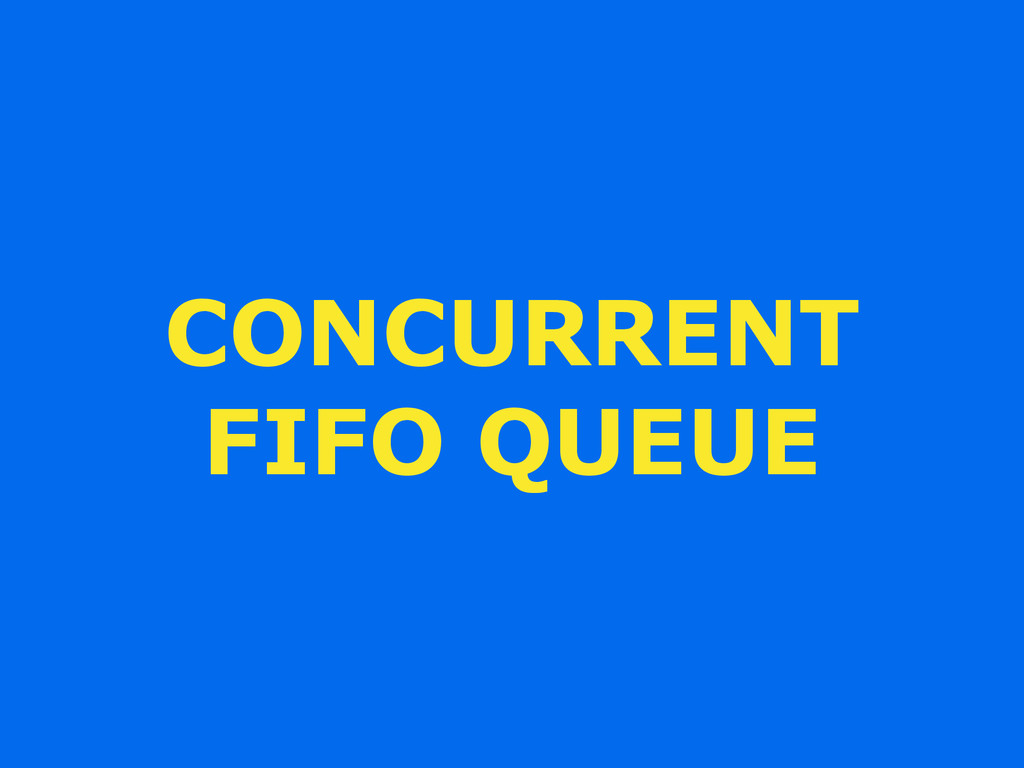 CONCURRENT FIFO QUEUE