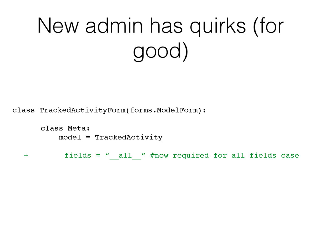 New admin has quirks (for good) class TrackedAc...