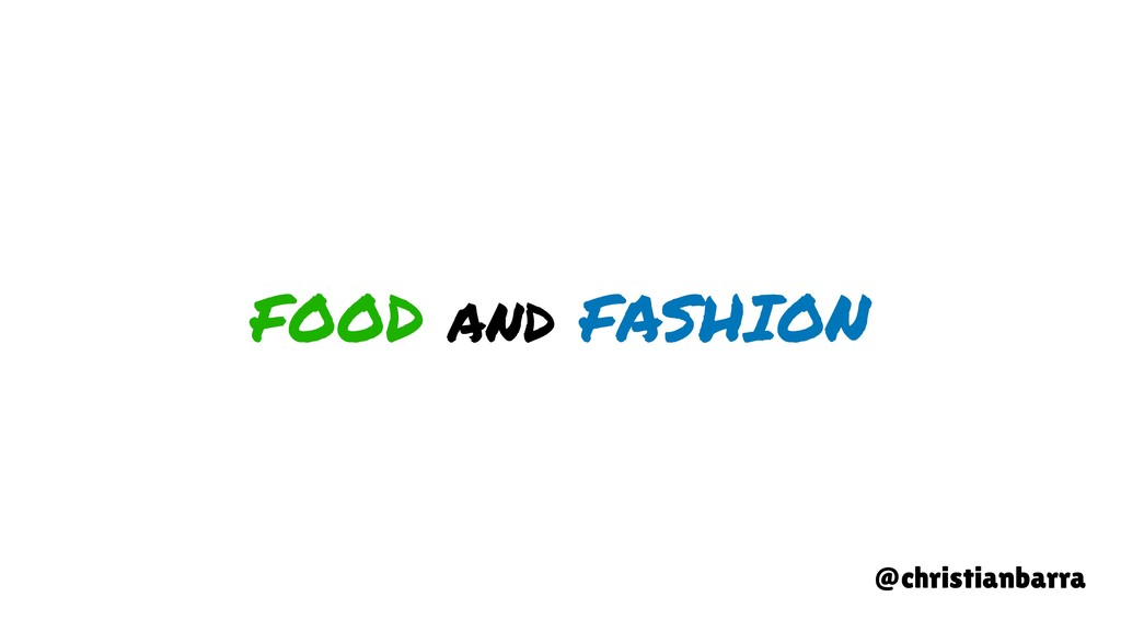 FOOD and FASHION @christianbarra