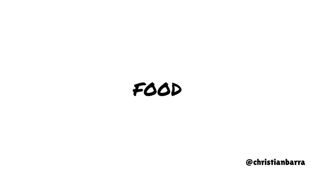 FOOD @christianbarra