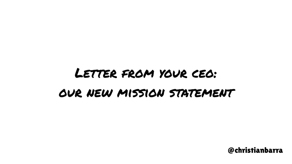 Letter from your ceo: our new mission statement...