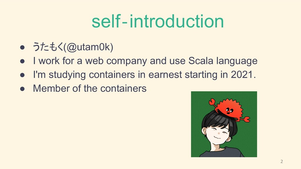 self‐introduction ● うたもく(@utam0k) ● I work for ...