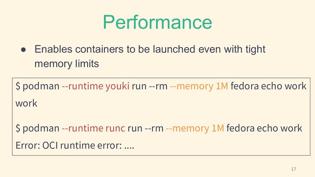 Performance ● Enables containers to be launched...