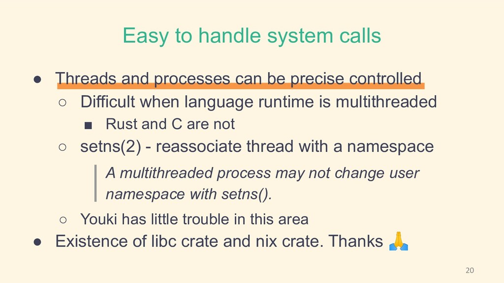 Easy to handle system calls ● Threads and proce...