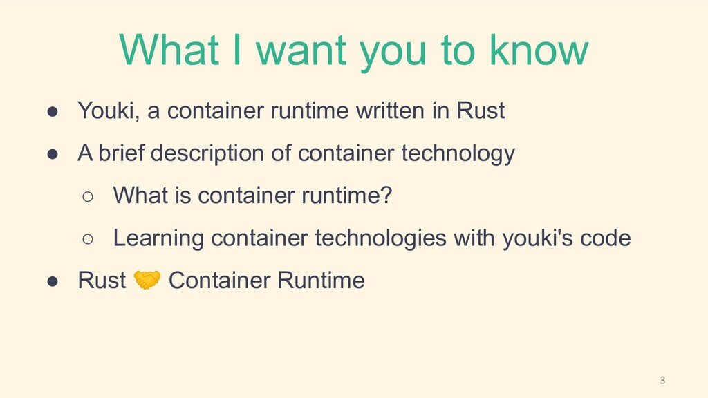 What I want you to know ● Youki, a container ru...