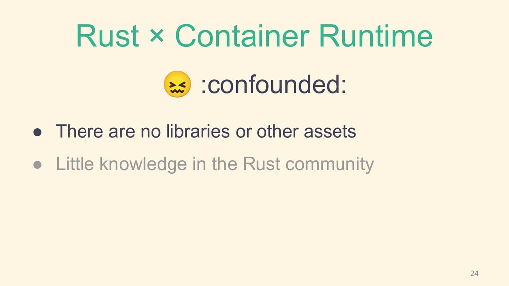 Rust × Container Runtime 😖 :confounded: ● There...