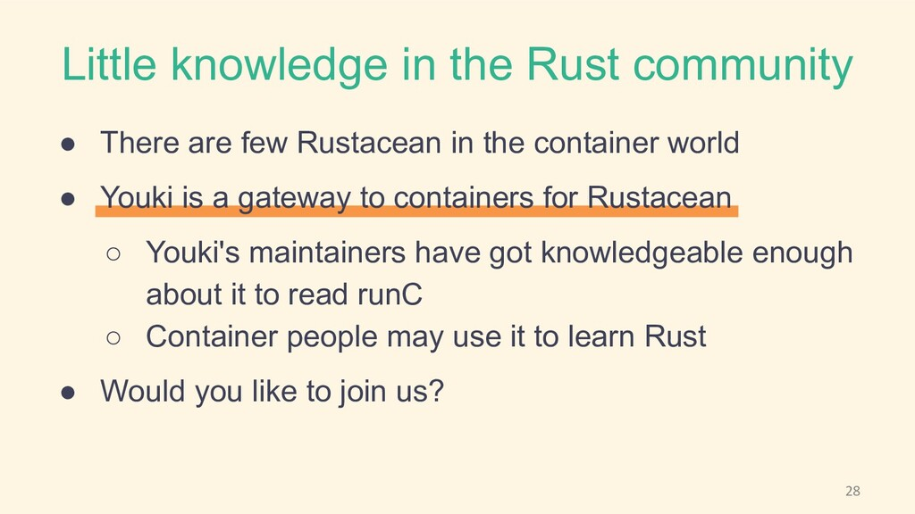 Little knowledge in the Rust community ● There ...