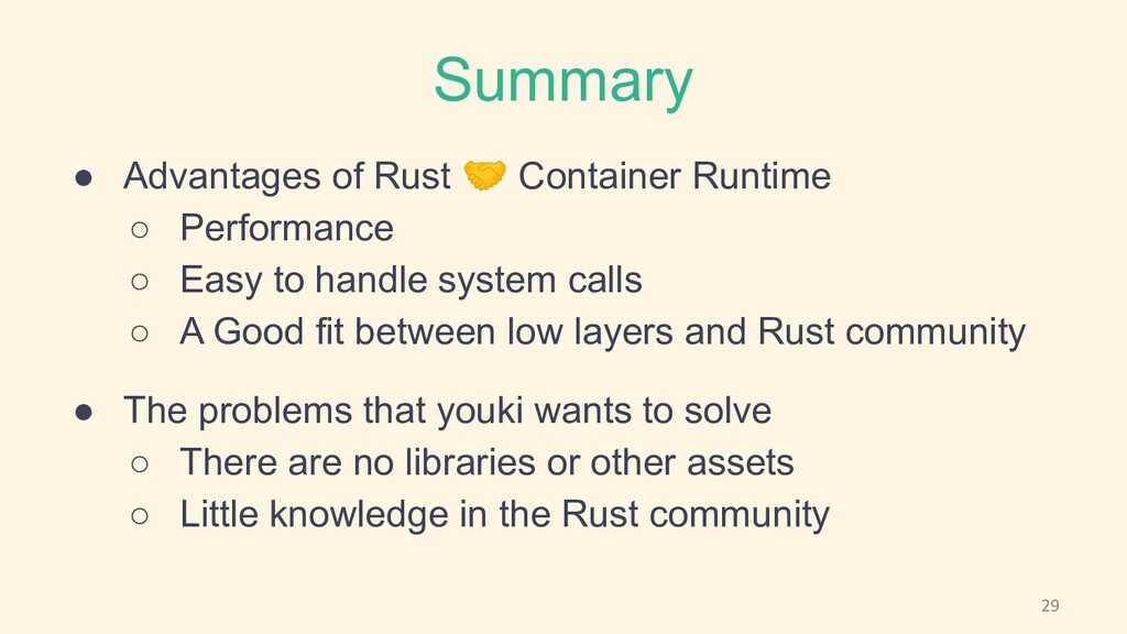 Summary ● Advantages of Rust 🤝 Container Runtim...