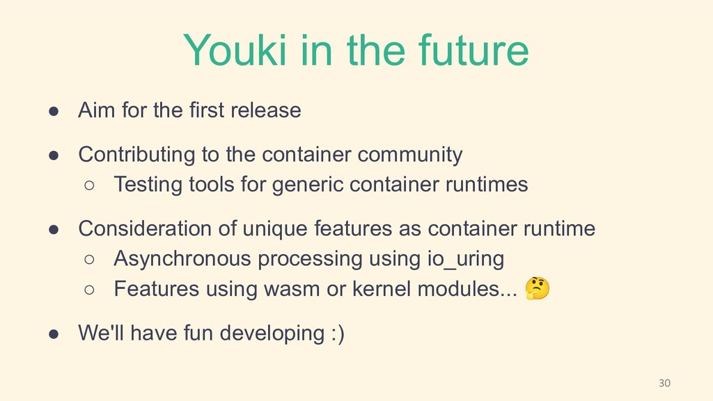 Youki in the future ● Aim for the first release...