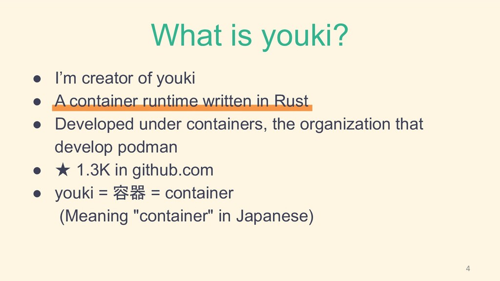 What is youki? ● I'm creator of youki ● A conta...