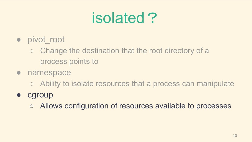 isolated? ● pivot_root ○ Change the destination...