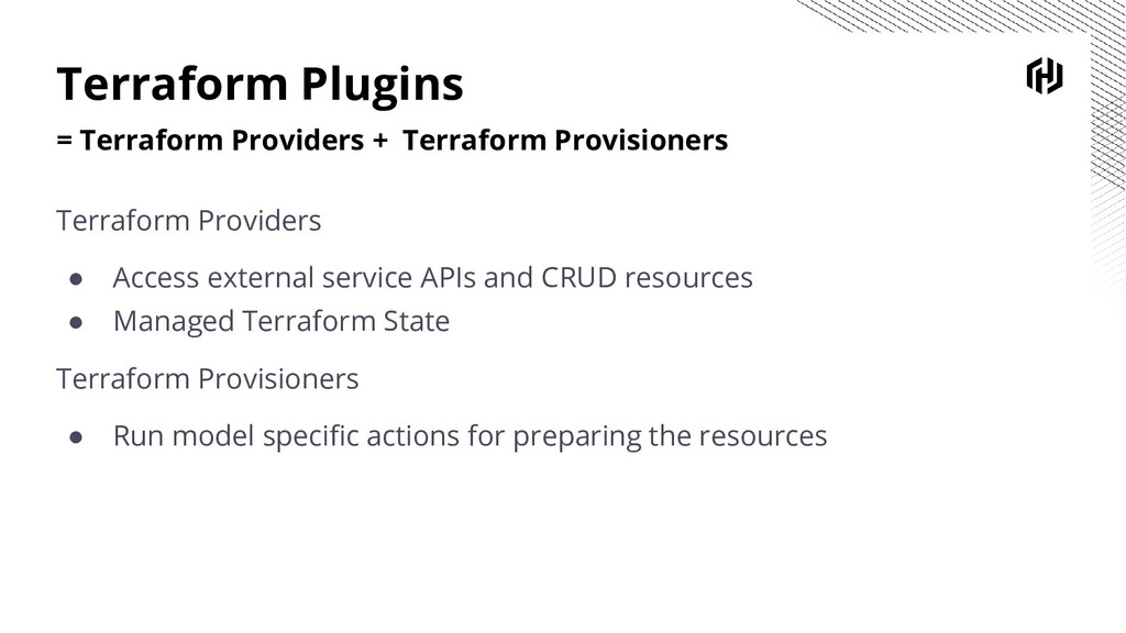 Terraform Plugins = Terraform Providers + Terra...