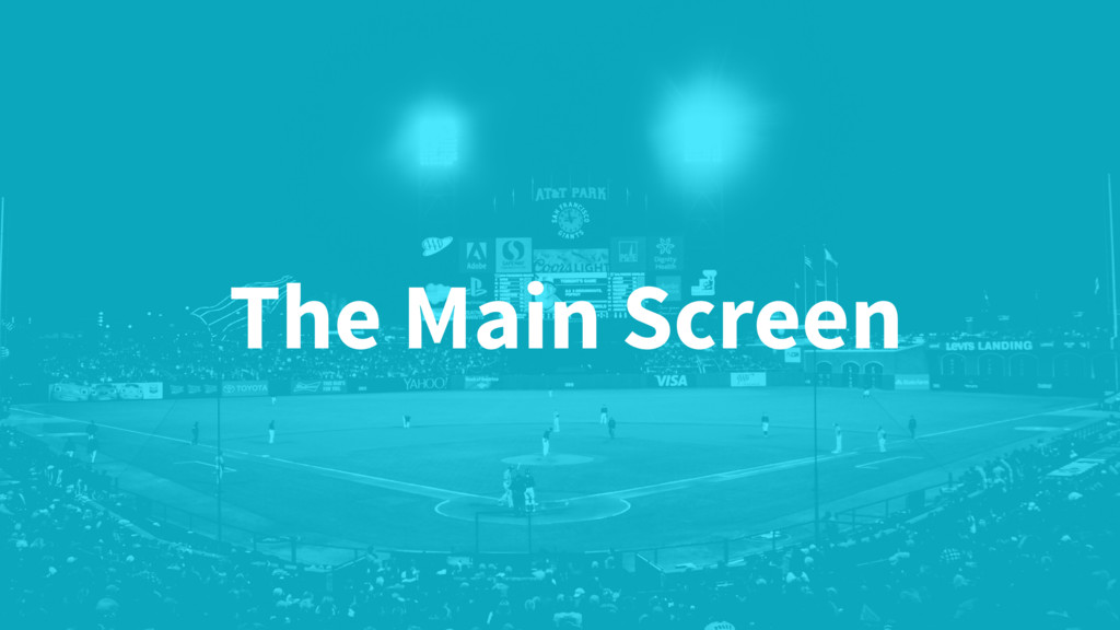 The Main Screen