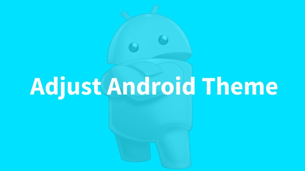Adjust Android Theme
