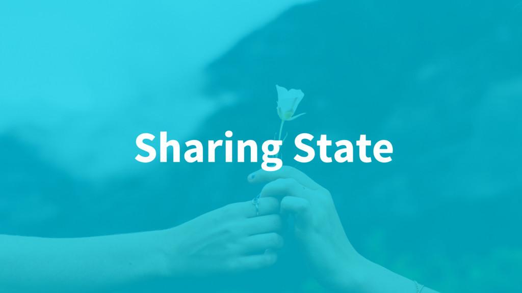 Sharing State