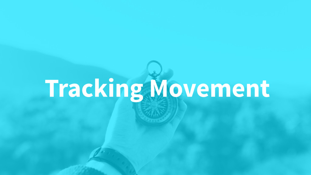 Tracking Movement