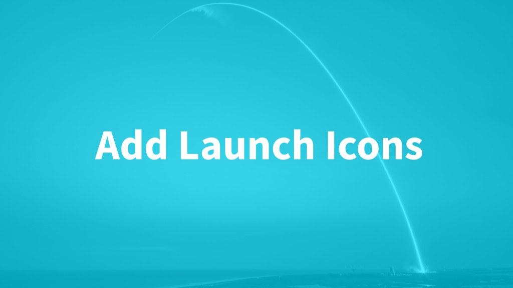 Add Launch Icons