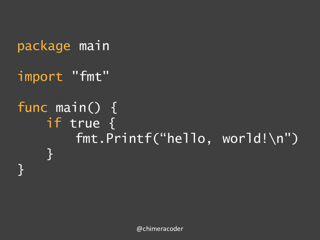 "package main import ""fmt"" func main() { if true..."