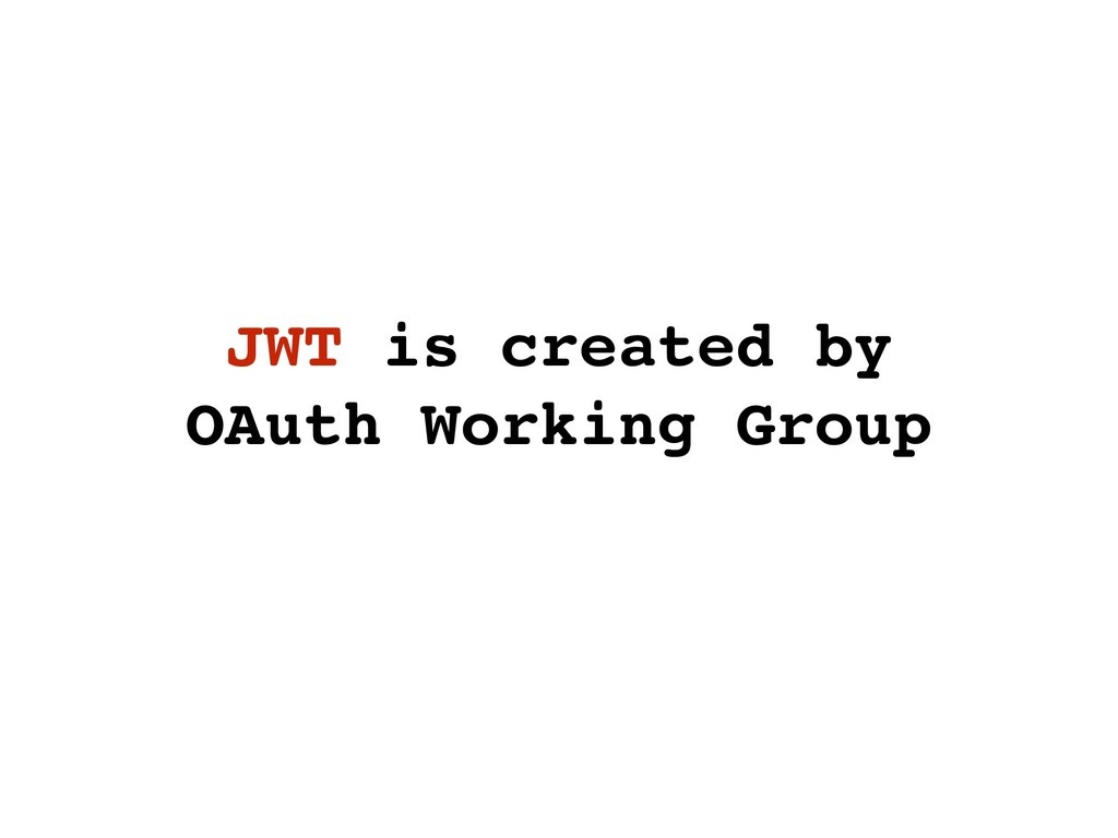JWT is created by OAuth Working Group