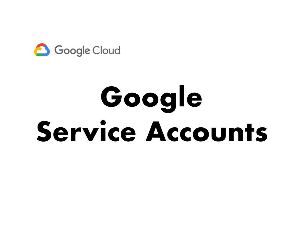 Google Service Accounts