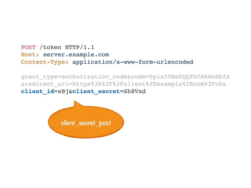 POST /token HTTP/1.1 Host: server.example.com C...