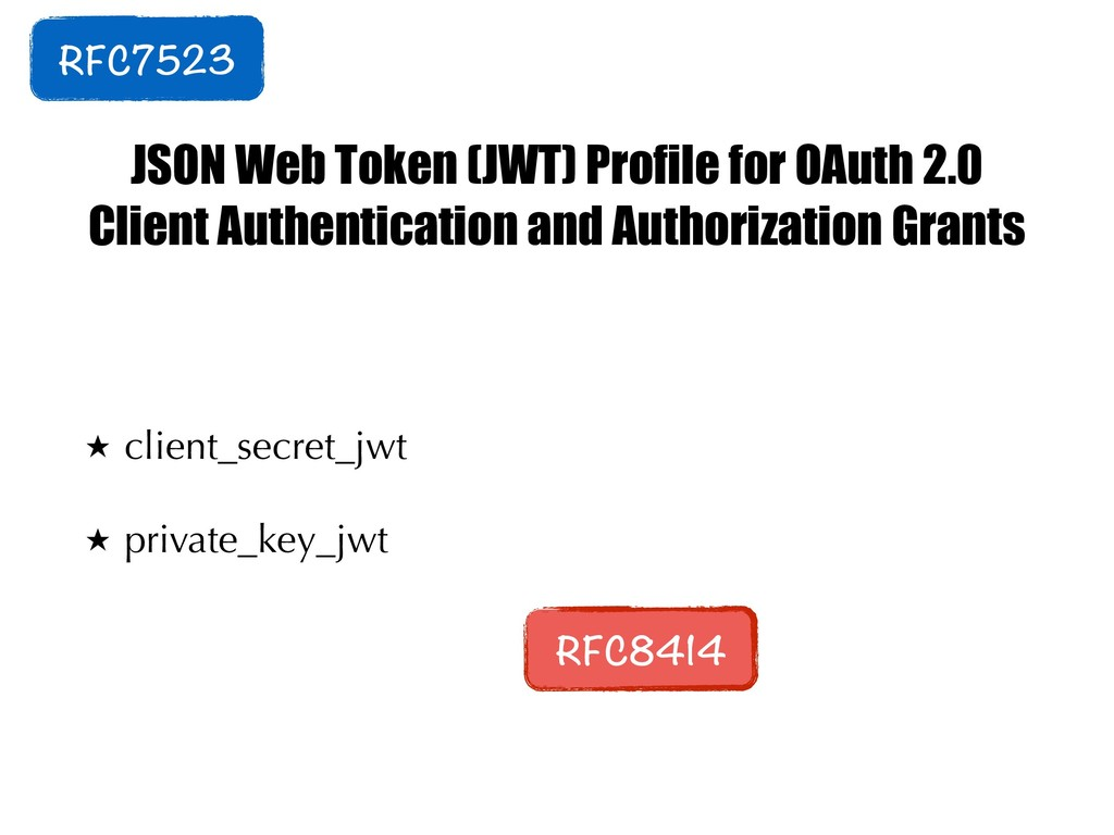 JSON Web Token (JWT) Profile for OAuth 2.0 Clie...