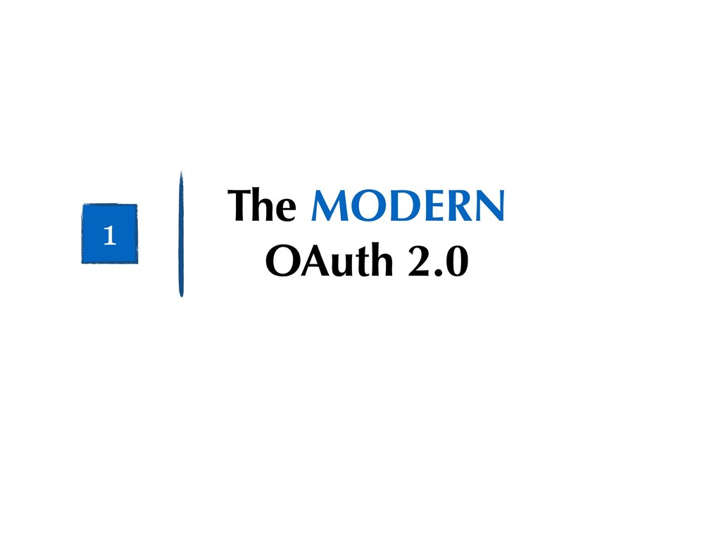 The MODERN OAuth 2.0 1