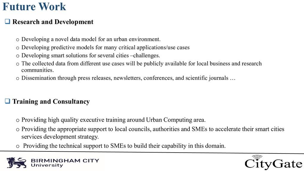 Future Work  Research and Development o Develo...