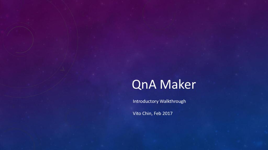 QnA Maker Vito Chin, Feb 2017 Introductory Walk...