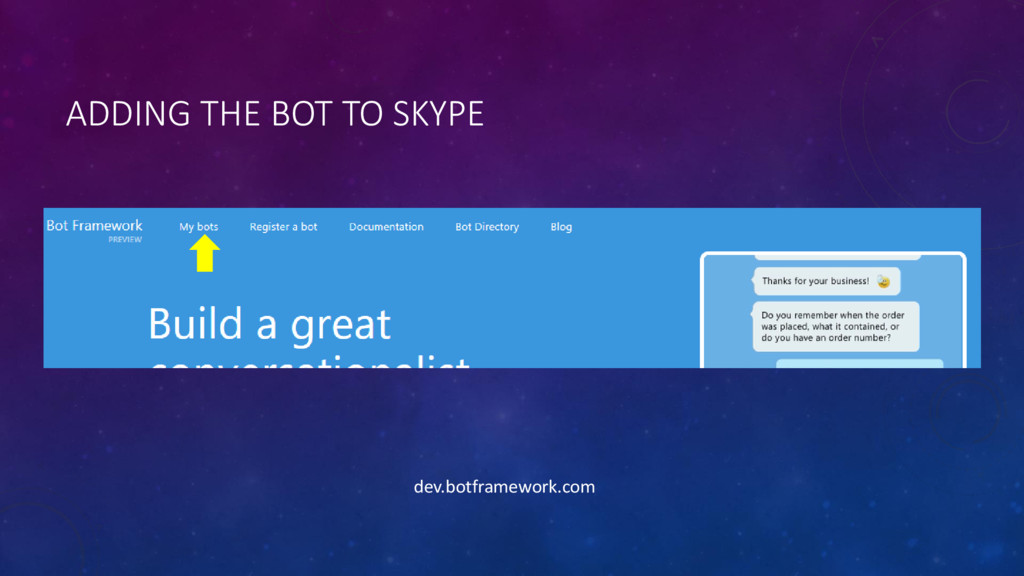ADDING THE BOT TO SKYPE dev.botframework.com