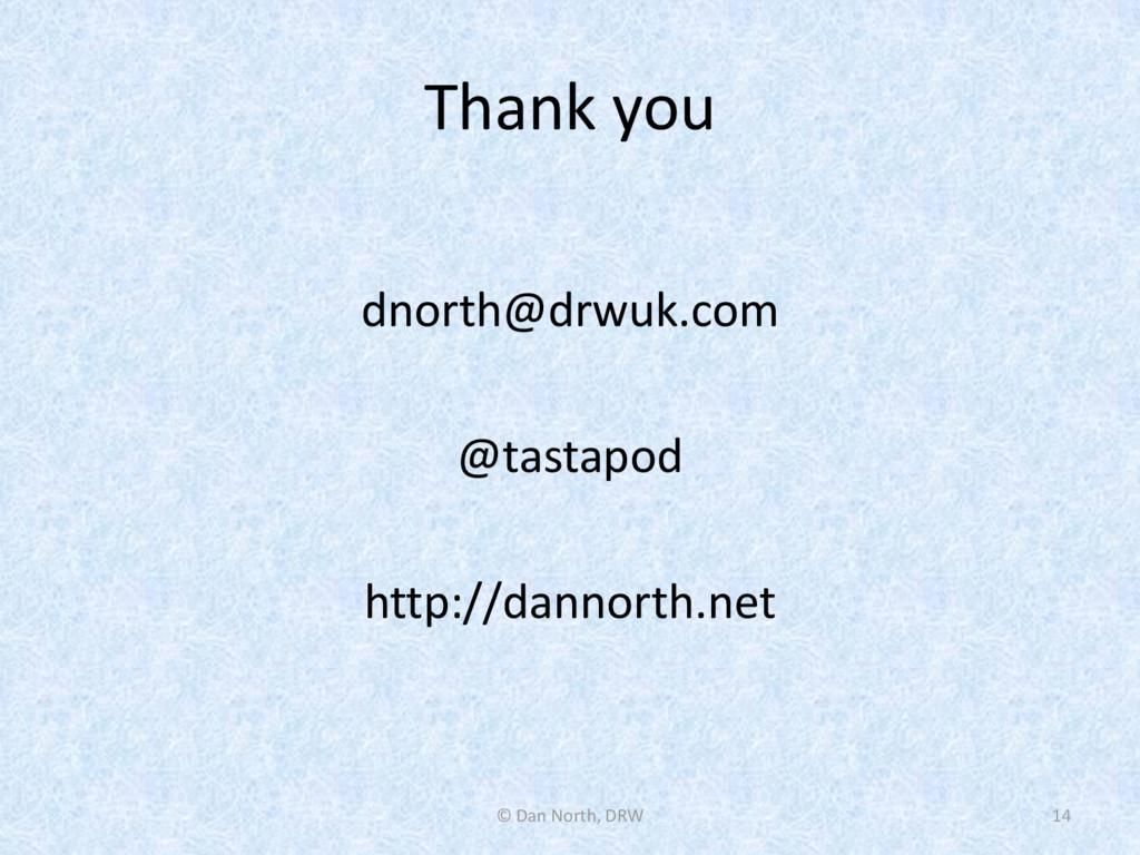 Thank you dnorth@drwuk.com @tastapod http://dan...