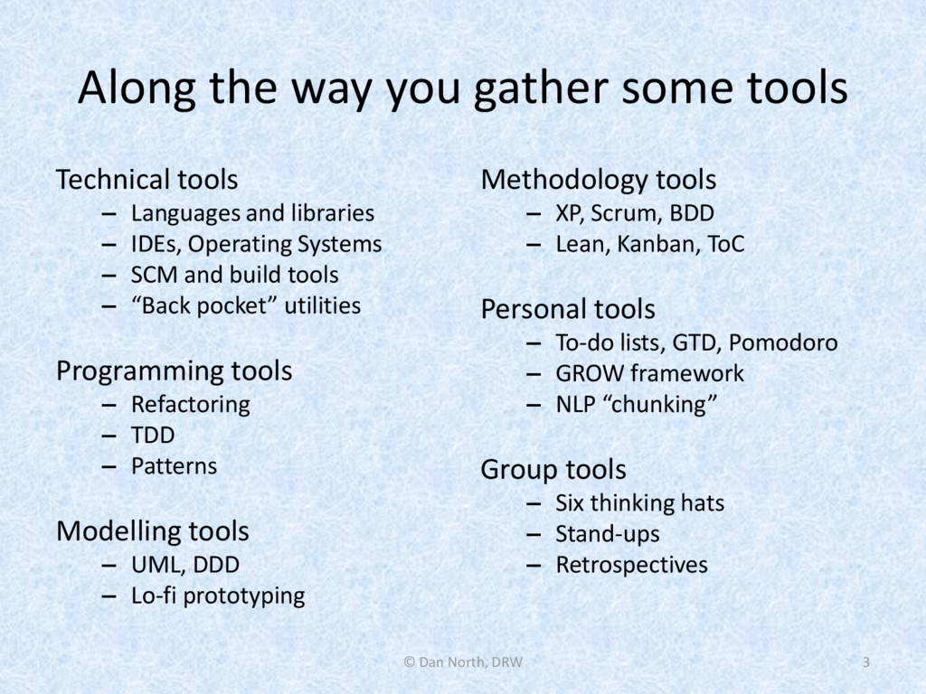 Along the way you gather some tools Technical t...