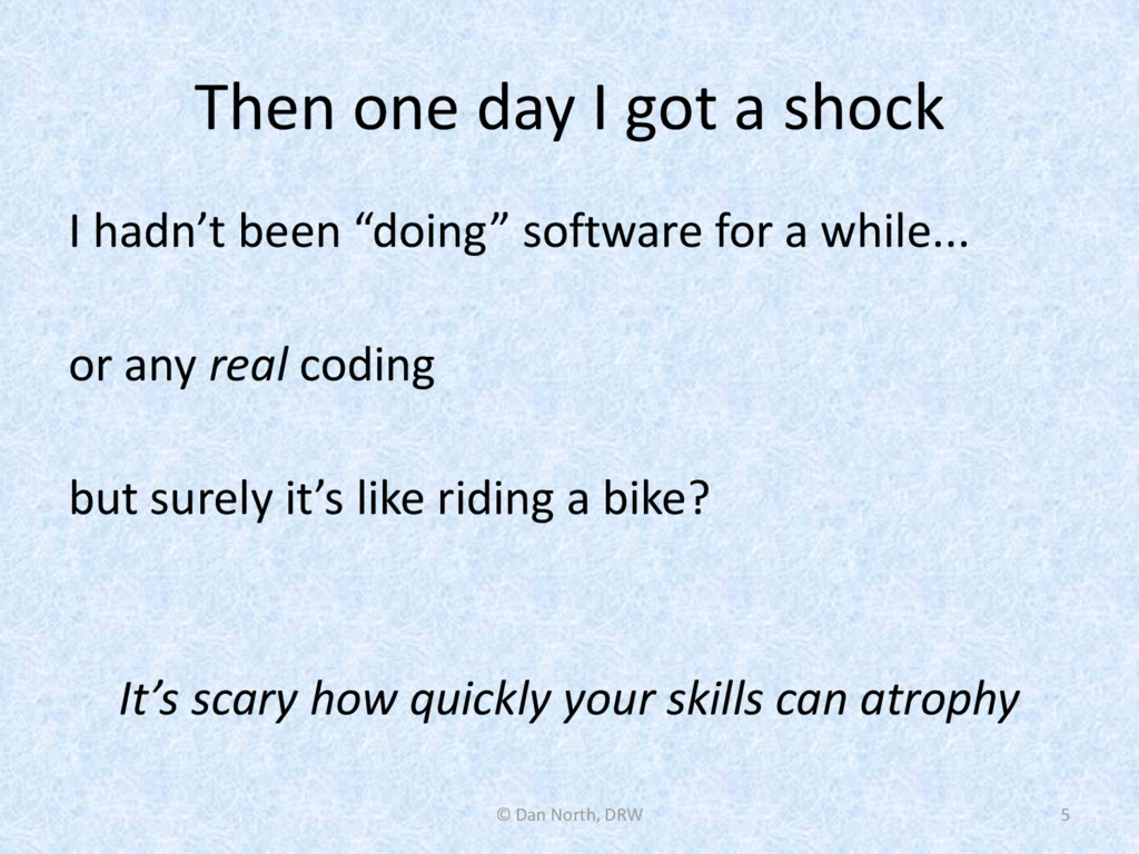 "Then one day I got a shock I hadn't been ""doing..."