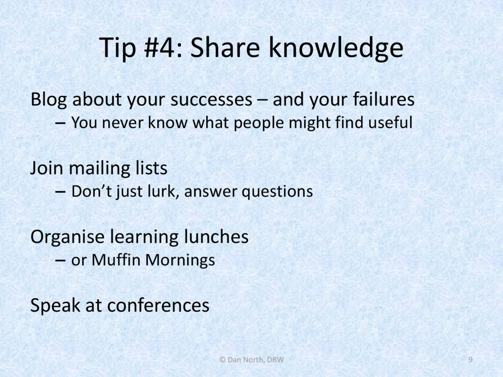Tip #4: Share knowledge Blog about your success...