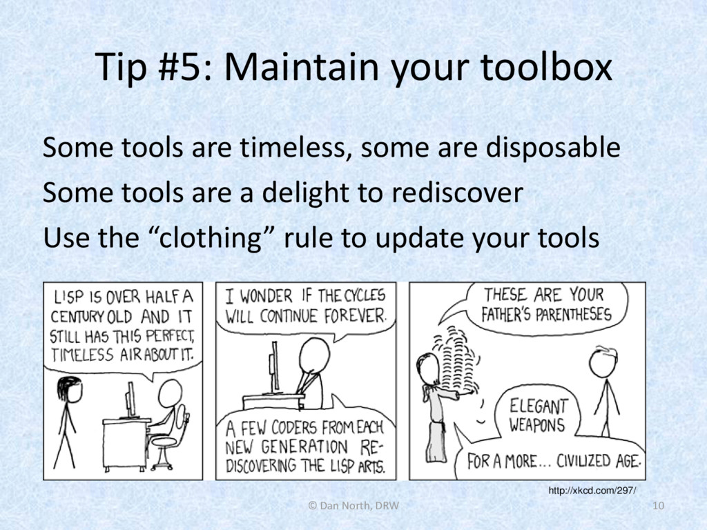 Tip #5: Maintain your toolbox Some tools are ti...
