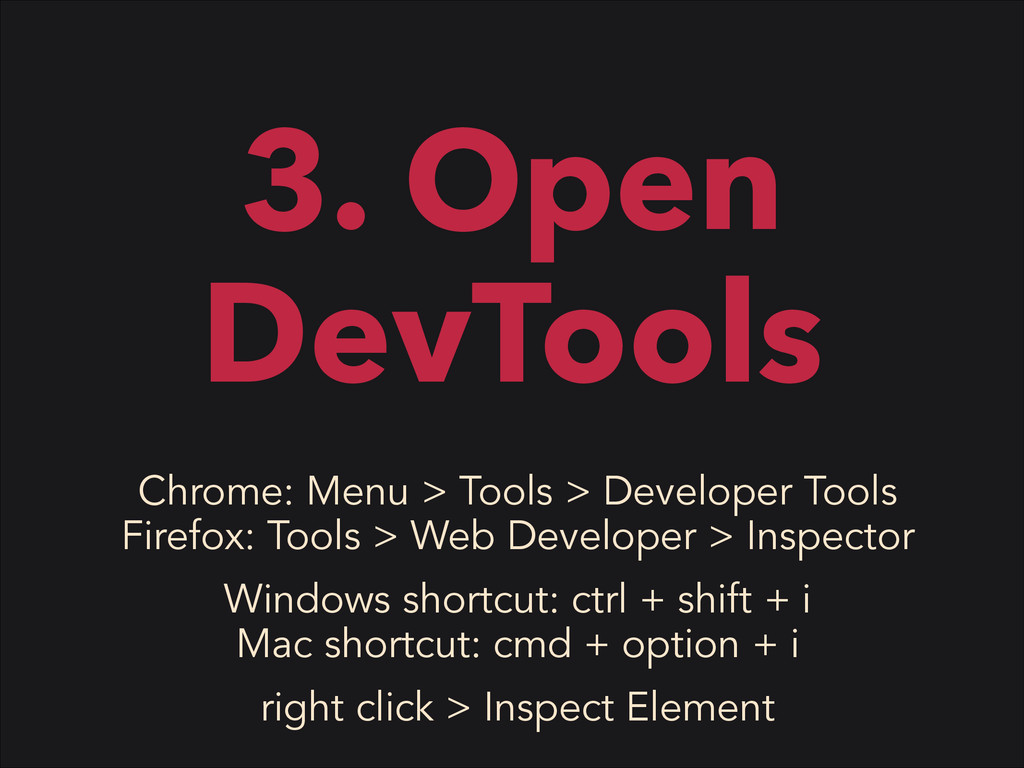 3. Open DevTools Chrome: Menu > Tools > Develop...