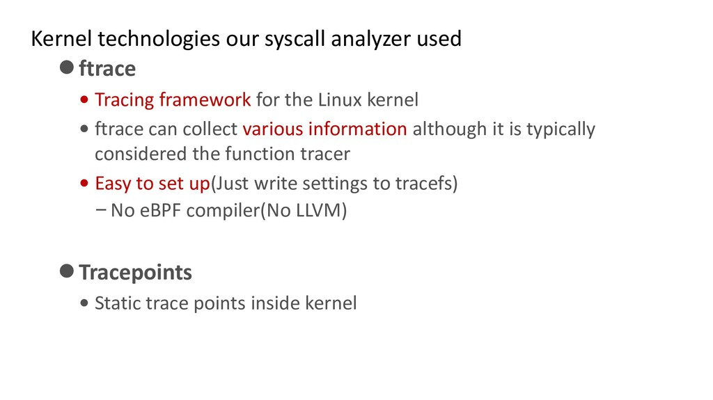 Kernel technologies our syscall analyzer used ⚫...