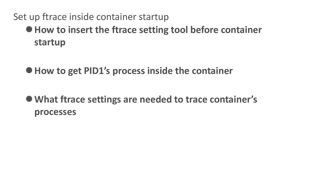 Set up ftrace inside container startup ⚫How to ...