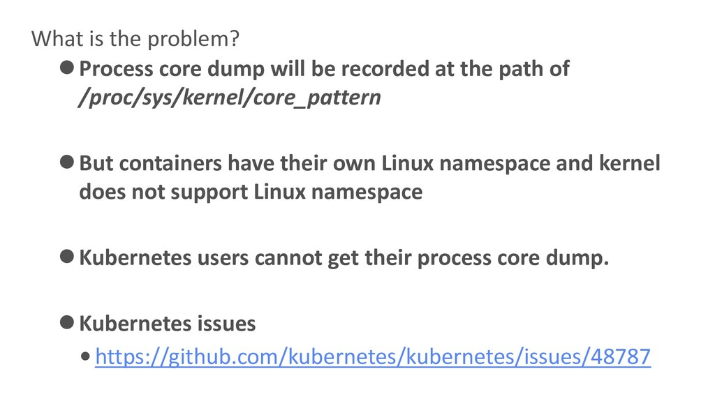 What is the problem? ⚫Process core dump will be...